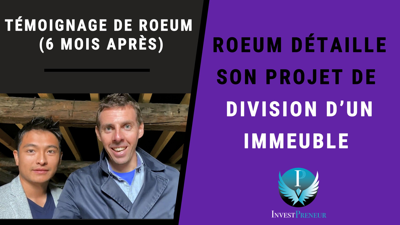 Témoignage de Roeum projet de division immeuble de rapport avec Julien Malengo Invest Preneur