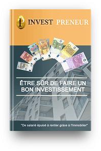 Invest Preneur ebook - être sûr de faire un bon investissement immo
