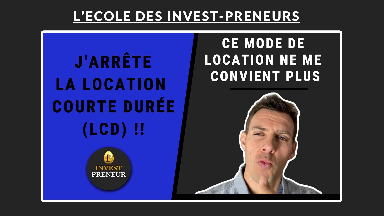 Image en avant - J'arrête la Location Courte Durée - LCD - mode de location qui ne convient plus - Julien Malengo - Invest Preneur