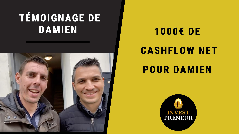 1000€ de Cashflow Net pour Damien