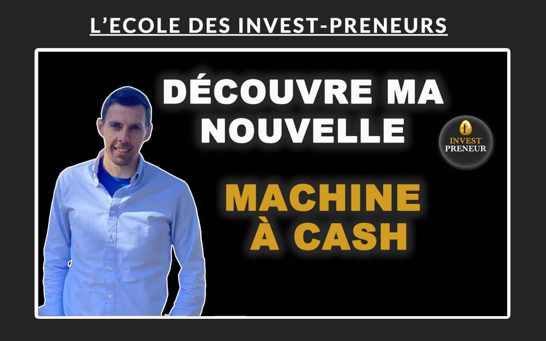 Découvre ma nouvelle machine à cash immobilière